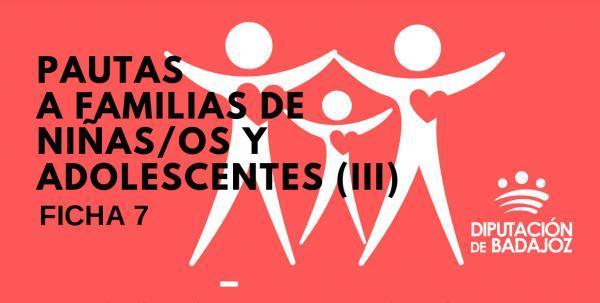 Pautas a familias de niñas/os y adolescentes (III)
