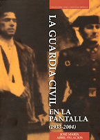 Portada LA GUARDIA CIVIL EN LA PÀNTALLA  (1933-2004)