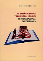Portada LA ENSEÑANZA MEDIA Y PROFESIONAL (1949-1967). INSTITUTOS LABORALES EN EXTREMADURA
